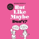 But Like Maybe Don't? : What Not to Do When Dating - eAudiobook