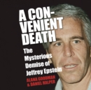 A Convenient Death : The Mysterious Demise of Jeffrey Epstein - eAudiobook