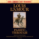 Passin' Through (Louis L'Amour's Lost Treasures) : A Novel - eAudiobook