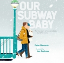 Our Subway Baby - eAudiobook