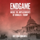 Endgame : Inside the Impeachment of Donald J. Trump - eAudiobook