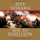 Rise to Rebellion : A Novel of the American Revolution - eAudiobook
