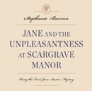 Jane and the Unpleasantness at Scargrave Manor : Being the First Jane Austen Mystery - eAudiobook