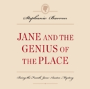 Jane and the Genius of the Place : Being the Fourth Jane Austen Mystery - eAudiobook