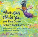 When God Made You and Two Other Picture Book Favorites : When God Made You; When I Pray For You; When God Made the World - eAudiobook