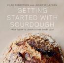 Getting Started with Sourdough : From Flour to Levain to One Great Loaf - eAudiobook