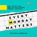 Every Monday Matters - eAudiobook