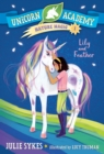 Unicorn Academy Nature Magic #1: Lily and Feather - eBook