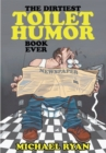 The Dirtiest Toilet Humor Book Ever - eBook