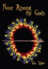 None Among the Gods - eBook