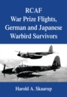 Rcaf War Prize Flights, German and Japanese Warbird Survivors - eBook