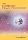 The Geomantic Year : A Calendar of Earth-Focused Festivals That Align the Planet with the Galaxy - eBook
