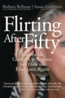 Flirting After Fifty : Lessons for Grown-Up Women on How to Find Love Again - eBook