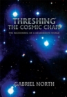 Threshing the Cosmic Chaff : The Reckoning of a Degenerate World - eBook