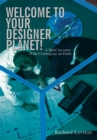 Welcome to Your Designer Planet! : A Brief Account of the Cosmogony on Earth - eBook