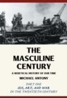 The Masculine Century : A Heretical History of Our Time - eBook