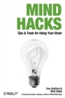 Mind Hacks : Tips and Tricks for Using Your Brain - Book
