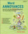Word Annoyances : How to Fix the Most Annoying Things About Your Favorite Word Processor - eBook