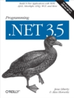 Programming .NET 3.5 : Build N-Tier Applications with WPF, AJAX, Silverlight, LINQ, WCF, and More - eBook