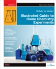 Illustrated Guide to Home Chemistry Experiments : All Lab, No Lecture - eBook