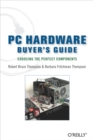 PC Hardware Buyer's Guide : Choosing the Perfect Components - eBook