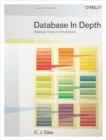 Database in Depth : Relational Theory for Practitioners - eBook