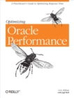 Optimizing Oracle Performance : A Practitioner's Guide to Optimizing Response Time - eBook