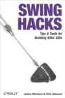 Swing Hacks : Tips and Tools for Killer GUIs - eBook