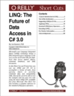 LINQ: The Future of Data Access in C# 3.0 : The Future of Data Access in C# 3.0 - eBook