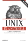 Unix in a Nutshell : A Desktop Quick Reference - Covers GNU/Linux, Mac OS X,and Solaris - eBook