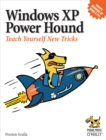 Windows XP Power Hound : Teach Yourself New Tricks - eBook