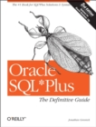 Oracle SQL*Plus: The Definitive Guide : The Definitive Guide - eBook