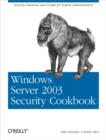 Windows Server 2003 Security Cookbook : Security Solutions and Scripts for System Administrators - eBook