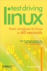 Test Driving Linux : From Windows to Linux in 60 Seconds - eBook