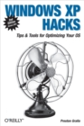 Windows XP Hacks : Tips & Tools for Customizing and Optimizing Your OS - eBook