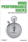 Mind Performance Hacks : Tips & Tools for Overclocking Your Brain - eBook