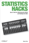 Statistics Hacks : Tips & Tools for Measuring the World and Beating the Odds - eBook