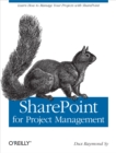 SharePoint for Project Management : How to Create a Project Management Information System (PMIS) with SharePoint - eBook
