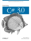Learning C# 3.0 : Master the fundamentals of C# 3.0 - eBook