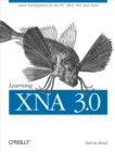 Learning XNA 3.0 : XNA 3.0 Game Development for the PC, Xbox 360, and Zune - eBook