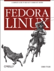 Fedora Linux : A Complete Guide to Red Hat's Community Distribution - eBook