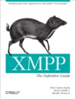 XMPP: The Definitive Guide : Building Real-Time Applications with Jabber Technologies - eBook