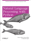 Natural Language Processing with Python : Analyzing Text with the Natural Language Toolkit - eBook