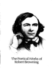 The Complete Poetic Works of Robert Browning - eBook