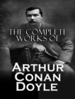 The Complete Works of Arthur Conan Doyle - eBook