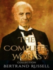 The Complete Works of Bertrand Russell - eBook