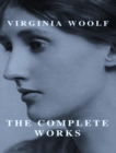 The Complete Works of Virginia Woolf - eBook