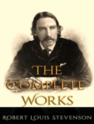 The Complete Works of Robert Louis Stevenson - eBook