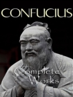 The Complete Works of Confucius - eBook
