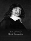 The Complete Works of Rene Descartes - eBook